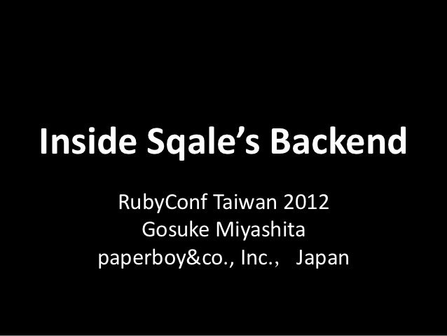 Inside Sqale's Backend at RubyConf Taiwan 2012