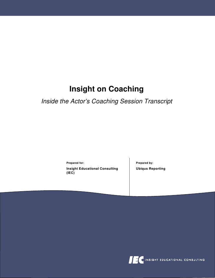 Insight on Coaching Inside the Actor's Coaching Session Transcript             Prepared for:                    Prepared b...