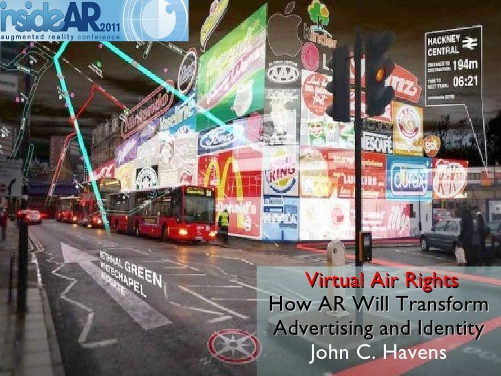 Virtual Air Rights   How AR Will Transform   Advertising and Identity    John C. Havens