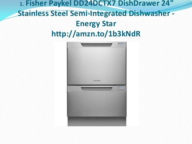 """1. Fisher  Paykel DD24DCTX7 DishDrawer 24"""" Stainless Steel Semi-Integrated Dishwasher Energy Star http://amzn.to/1b3kNdR"""
