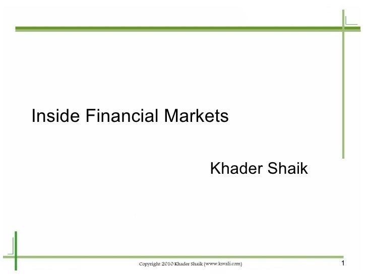 Inside Financial Markets Khader Shaik