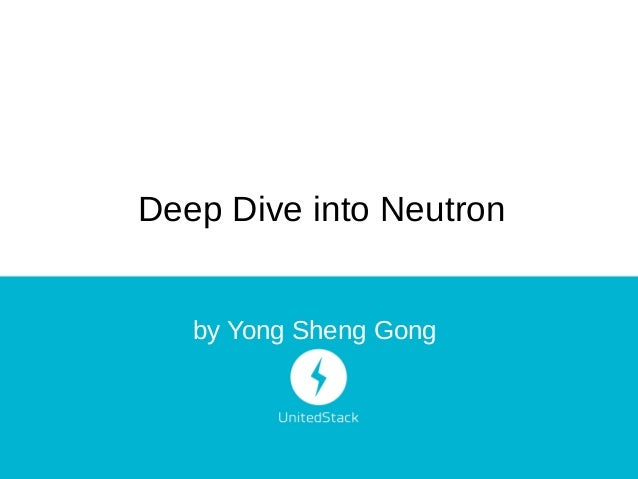 Deep Dive into Neutron by Yong Sheng Gong