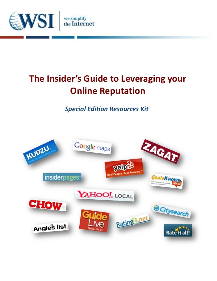 The Insider's Guide to Leveraging your          Online Reputation        Special Edition Resources Kit