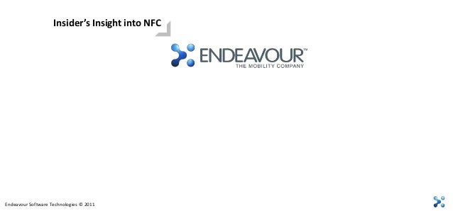Insider's Insight into NFCEndeavour Software Technologies © 2011