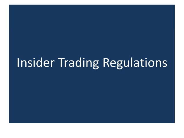 insider trading regulations in belgium and Insider trading regulation, federal law is the primary source of regulation10 although some states, such as new york, allow derivative suits against inside traders based on unjust enrichment 11 and perceived injury to the.