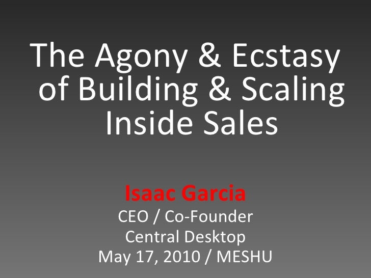 The Agony and Ecstasy of Building & Scaling Inside Sales