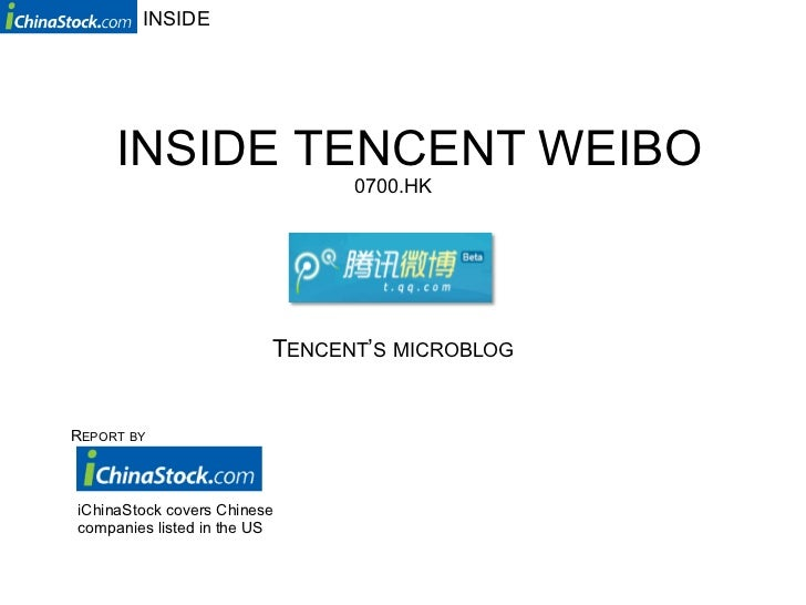 INSIDE     INSIDE TENCENT WEIBO                               0700.HK                         TENCENT'S MICROBLOGREPORT BY...