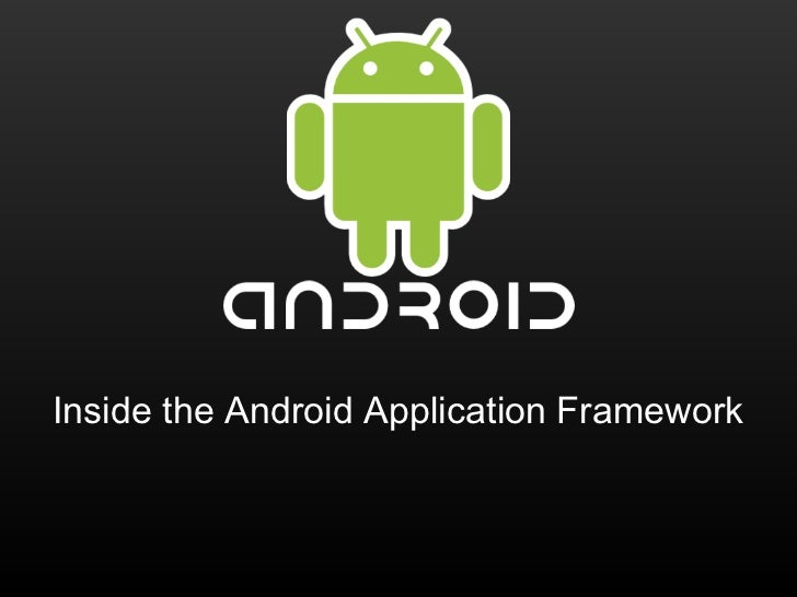 Inside the android_application_framework