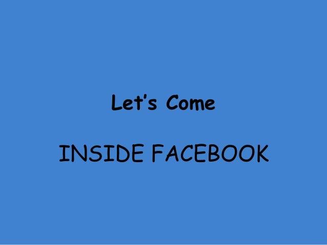 Let's Come INSIDE FACEBOOK