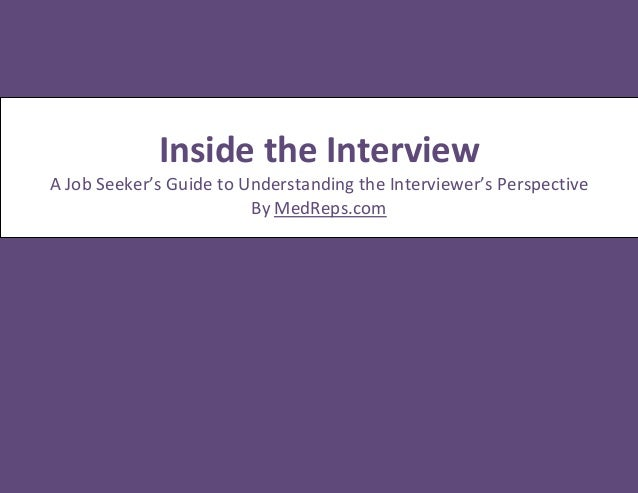 Inside the Interview A Job Seeker's Guide to Understanding the Interviewer's Perspective By MedReps.com
