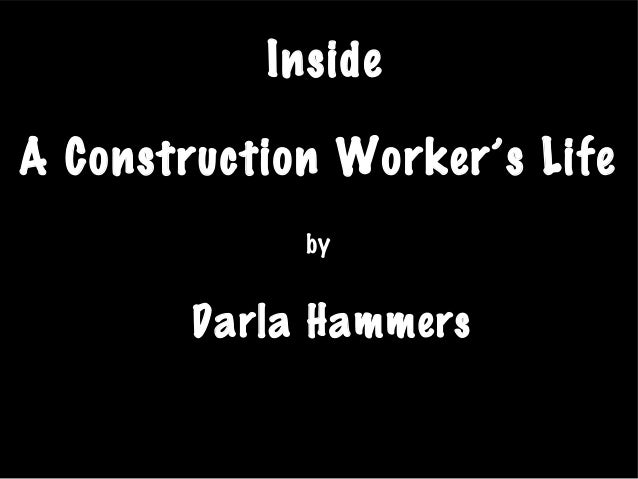 Inside the life of a construction worker