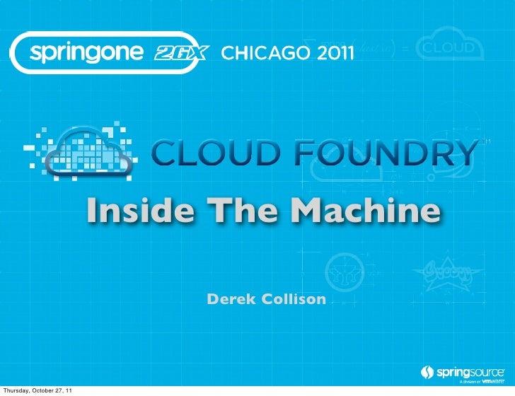 Cloud Foundry: Inside the Machine