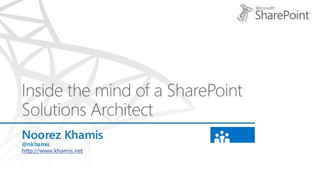 Inside the mind of a SharePoint Solutions Architect