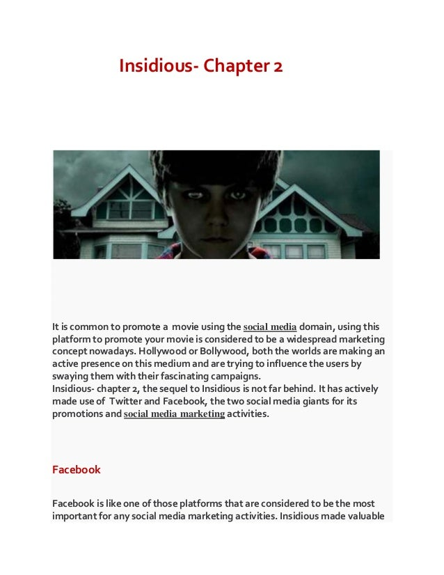 Insidious- Chapter 2 It is common to promote a movie using the social media domain, using this platform to promote your mo...