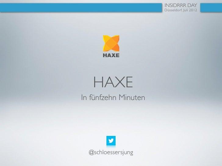 Insidrrr Day 1: Michael Schlösser - Haxe in 15 Minuten