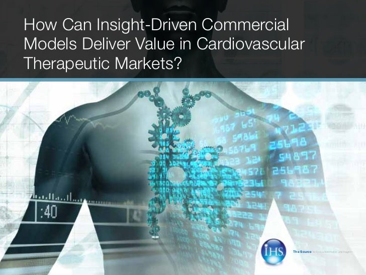 How Can Insight-Driven Commercial    Models Deliver Value in Cardiovascular    Therapeutic Markets?                       ...