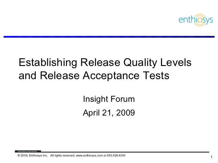 Establishing Release Quality Levelsand Release Acceptance Tests                                              Insight Forum...