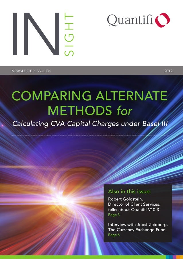 SIGHT  IN  2012  NEWSLETTER ISSUE 06  COMPARING ALTERNATE METHODS for Calculating CVA Capital Charges under Basel III  Als...