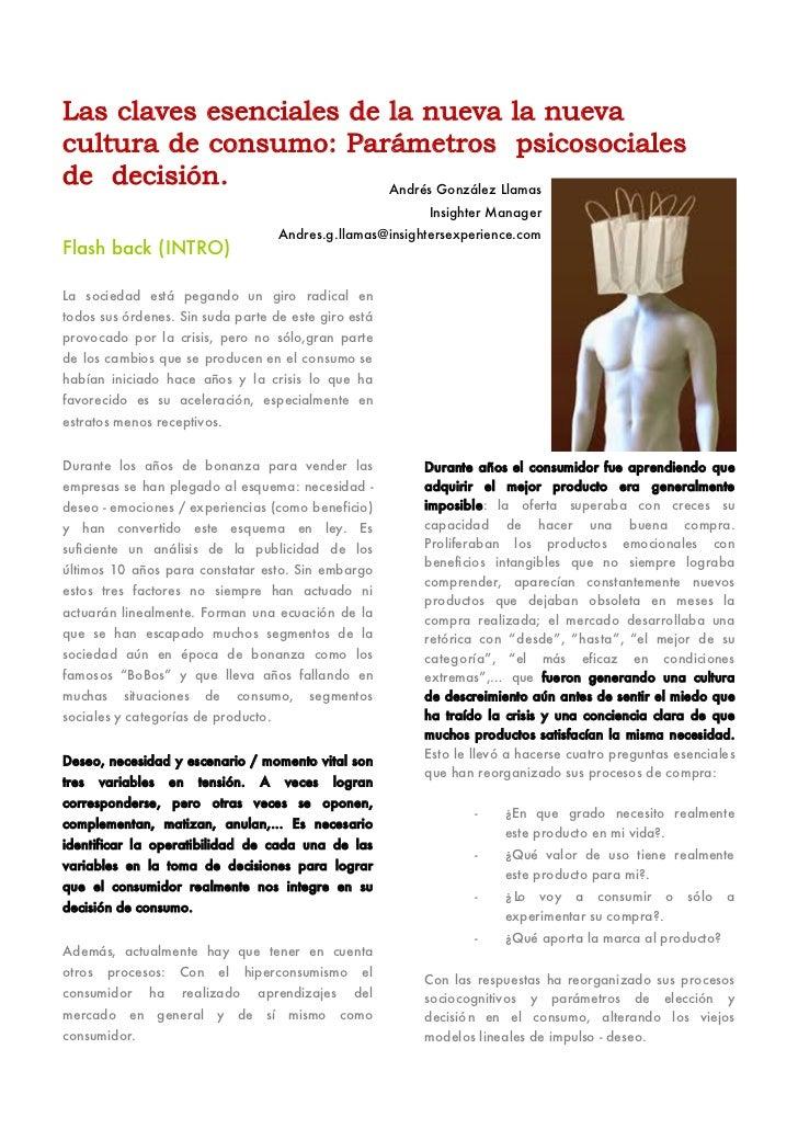Las claves esenciales de la nueva la nuevacultura de consumo: Parámetros psicosocialesde decisión.             Andrés Gonz...