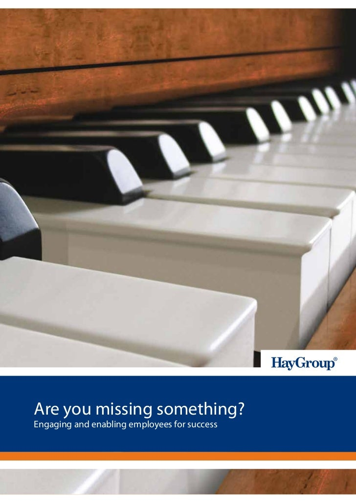 Are you missing something?Engaging and enabling employees for success