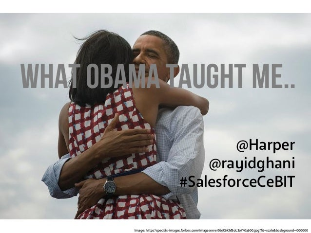 What Obama taught me..@Harper@rayidghani#SalesforceCeBITImage: http://specials-images.forbes.com/imageserve/0bjX6KM3oL3oY/...