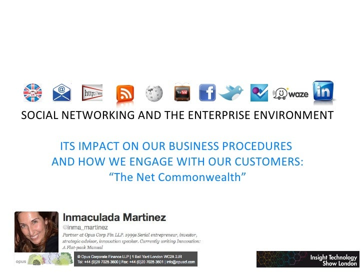 SOCIAL NETWORKING AND THE ENTERPRISE ENVIRONMENT     ITS IMPACT ON OUR BUSINESS PROCEDURES    AND HOW WE ENGAGE WITH OUR C...