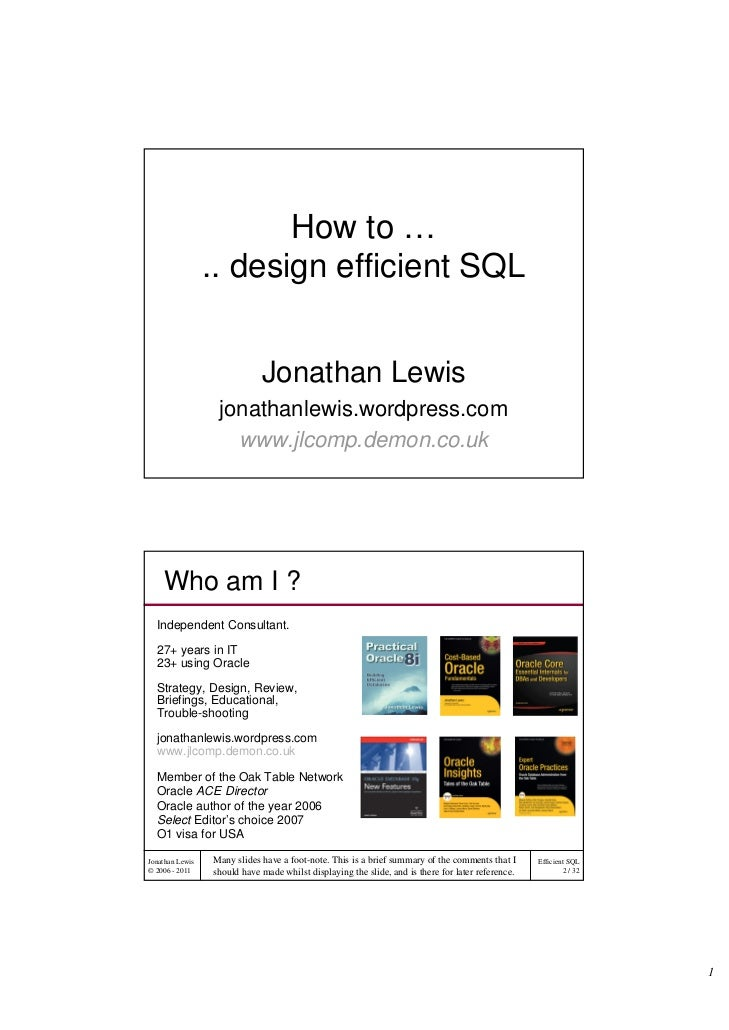 How to …                 .. design efficient SQL                             Jonathan Lewis                  jonathanlewis...