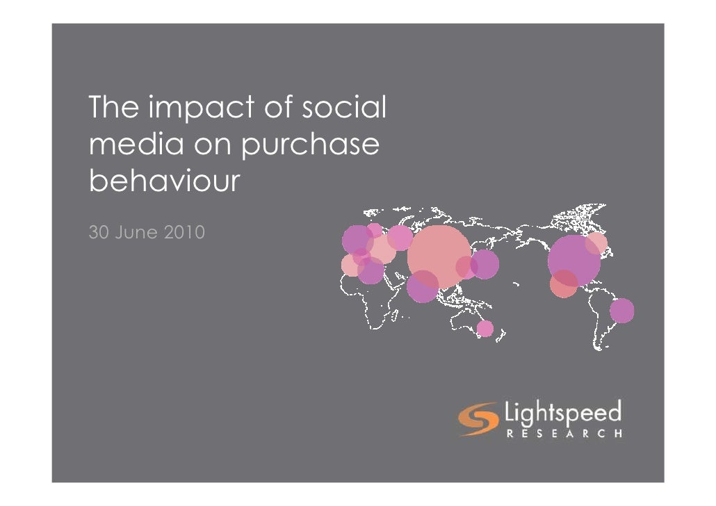 The impact of social media on purchase behaviour 30 June 2010