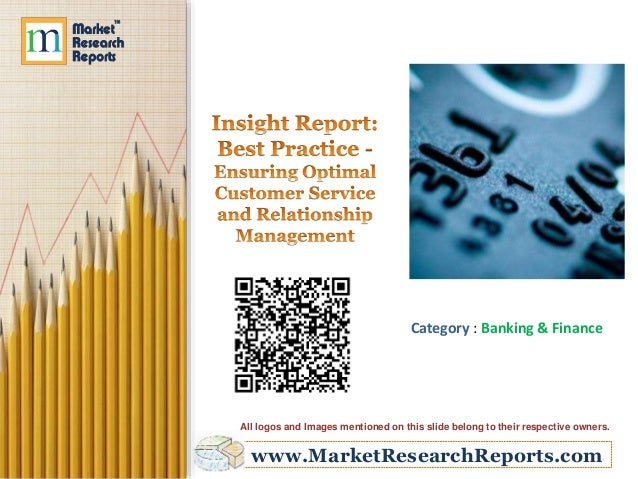 Insight Report: Best Practice - Ensuring Optimal Customer Service and Relationship Management