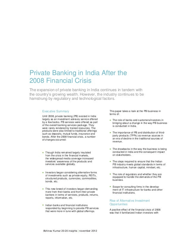 Private Banking in India After the2008 Financial CrisisThe expansion of private banking in India continues in tandem witht...