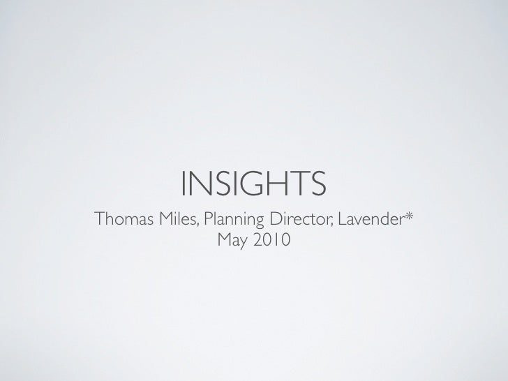 INSIGHTS Thomas Miles, Planning Director, Lavender*                 May 2010