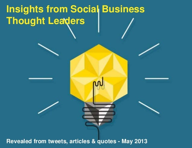 © Jive confidentialInsights from Social BusinessThought LeadersRevealed from tweets, articles & quotes - May 2013