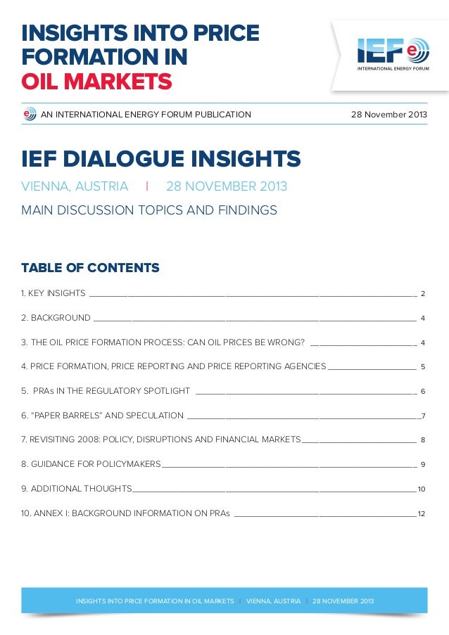 INSIGHTS INTO PRICE FORMATION IN OIL MARKETS AN INTERNATIONAL ENERGY FORUM PUBLICATION  28 November 2013  IEF DIALOGUE INS...