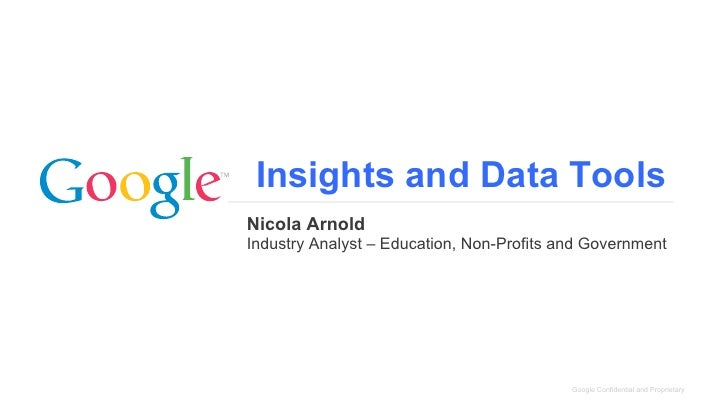 Insights and Data ToolsNicola ArnoldIndustry Analyst – Education, Non-Profits and Government                              ...