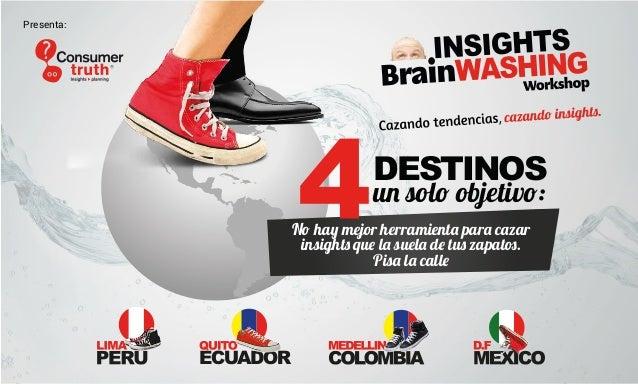 Insights brainwashing workshop lima, quito, medellín, méxico 2013