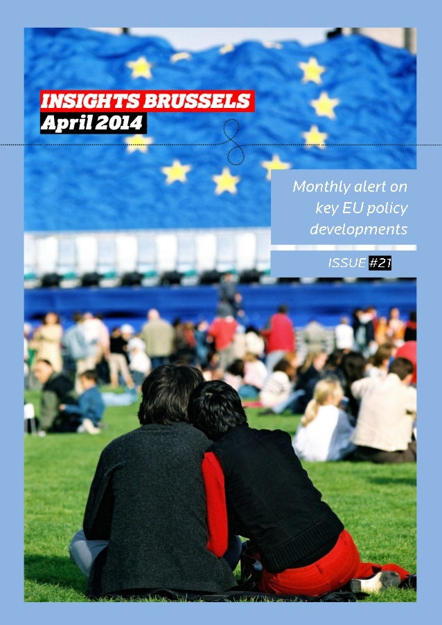 INSIGHTS BRUSSELS April 2014 INSIGHTS BRUSSELS. April 2014.