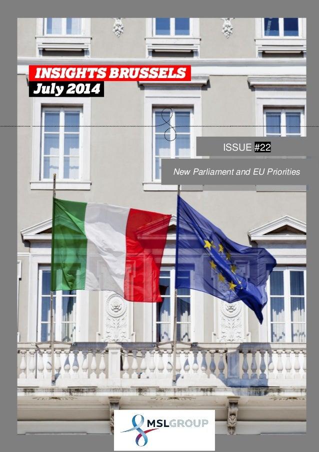 INSIGHTS BRUSSELS New Parliament and EU priorities 1 INSIGHTS BRUSSELS . July 2014 . ISSUE #22 New Parliament and EU Prior...