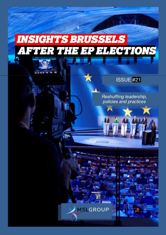 INSIGHTS BRUSSELS Special EU Elections 1 INSIGHTS BRUSSELS . AFTER THE EP ELECTIONS . ISSUE #21 Reshuffling leadership, po...