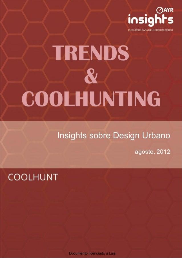 Insights sobre Design Urbano                                agosto, 2012  Documento licenciado a Luis