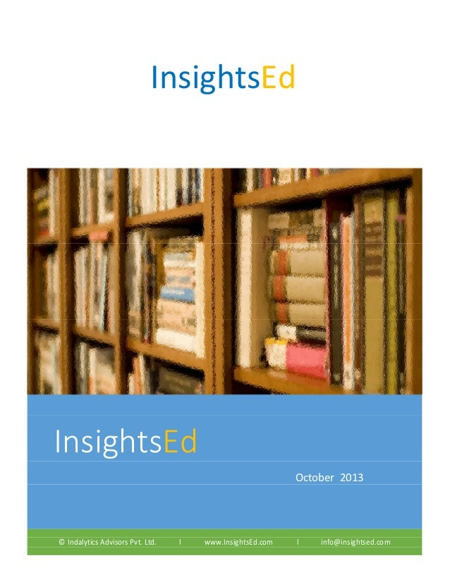 Insights Ed   - Latest trends and activites in global education - October 2013 - Indalytics Advisors