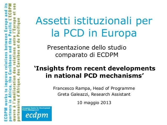 Presentazione dello studiocomparato di ECDPMFrancesco Rampa, Head of ProgrammeGreta Galeazzi, Research Assistant10 maggio ...