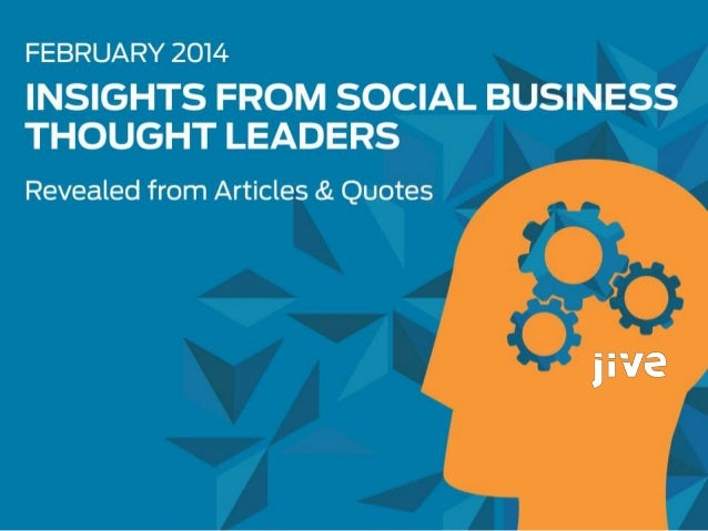 Insights From Social Business Thought Leaders - February 2014
