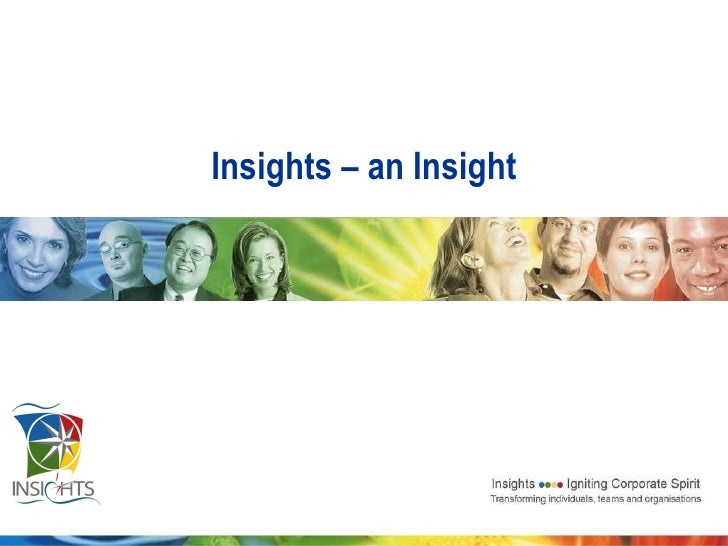 Insights Is A Tool, A Company Or...