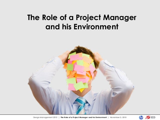 The Role of a Project Manager and his Environment Design Management 2010 | The Role of a Project Manager and his Environme...