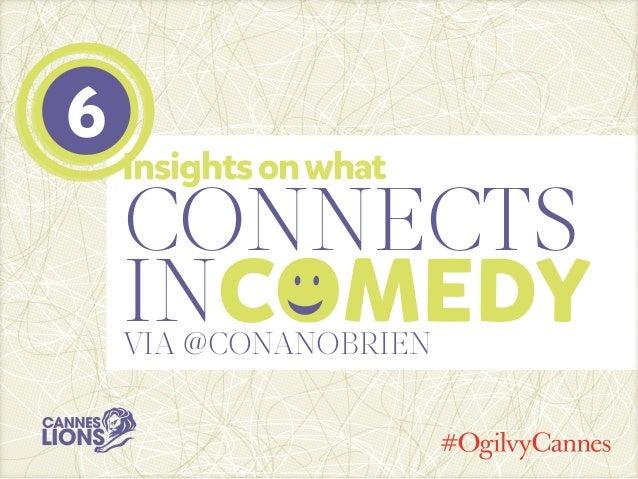 Insightsonwhatconnectsincomedyvia @ConanOBrien6