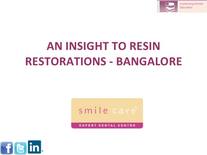AN INSIGHT TO RESIN RESTORATIONS - BANGALORE