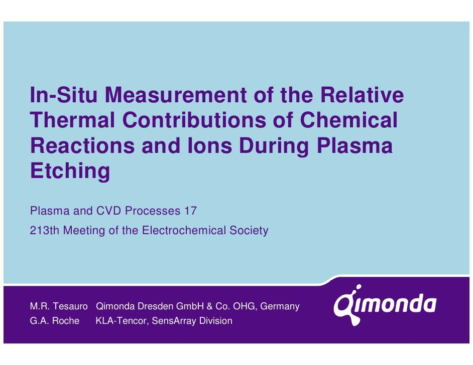 In-Situ Measurement of the Relative Thermal Contributions of Chemical Reactions and Ions During Plasma Etching Plasma and ...