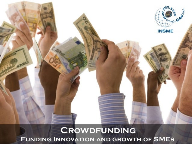 Crowdfunding Funding Innovation and growth of SMEs