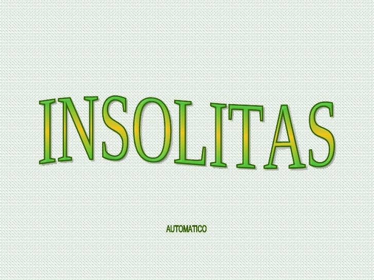 INSOLITAS AUTOMATICO
