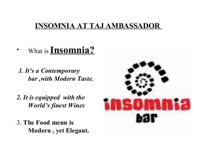 INSOMNIA AT TAJ AMBASSADOR • What is Insomnia? 1. It's a Contemporary bar ,with Modern Taste. 2. It is equipped with the W...